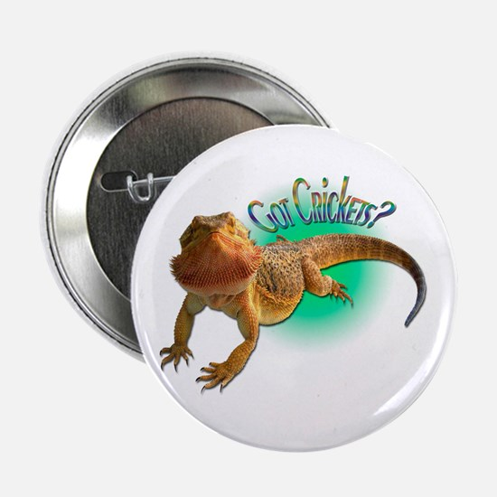 "Bearded Dragon Got Crickets 5 2.25"" Button"