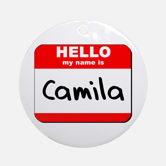Hello my name is Camila Ornament (Round)