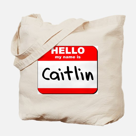 Hello my name is Caitlin Tote Bag