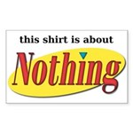 Shirt about Nothing Rectangle Sticker