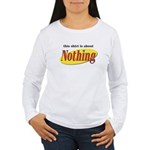 Shirt about Nothing Women's Long Sleeve T-Shirt