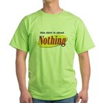 Shirt about Nothing Green T-Shirt