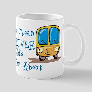 I'm The Mean Bus Driver... Mug
