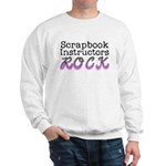 Scrapbook Instructors ROCK Sweatshirt