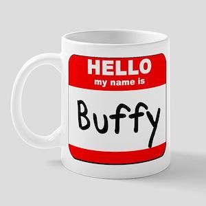 Hello my name is Buffy Mug