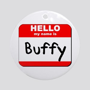 Hello my name is Buffy Ornament (Round)