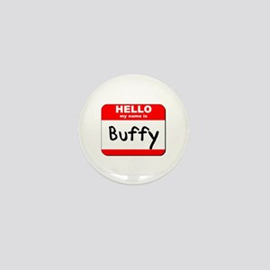 Hello my name is Buffy Mini Button