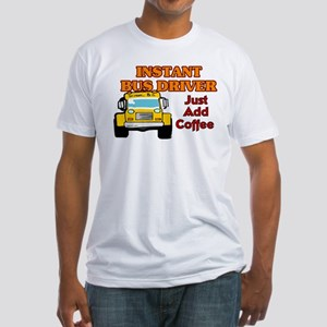 Instant Bus Driver... Fitted T-Shirt