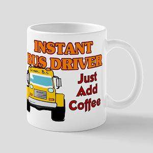 Instant Bus Driver... Mug