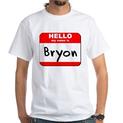 Hello my name is Bryon White T-Shirt