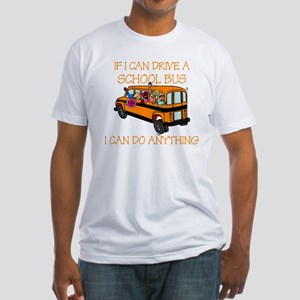 If I Can Drive A School Bus.. Fitted T-Shirt