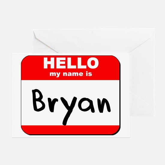 Hello my name is Bryan Greeting Card