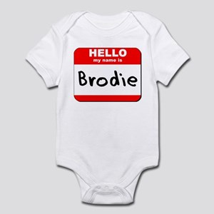 Hello my name is Brodie Infant Bodysuit
