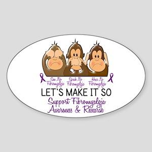 See Speak Hear No Fibromyalgia 2 Oval Sticker