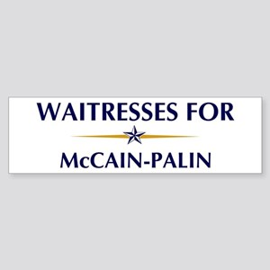 WAITRESSES for McCain-Palin Bumper Sticker