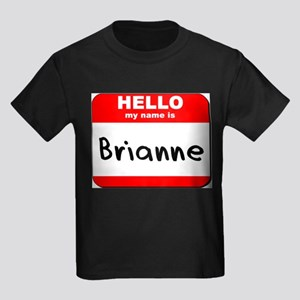 Hello my name is Brianne Kids Dark T-Shirt