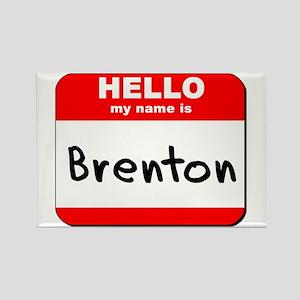 Hello my name is Brenton Rectangle Magnet