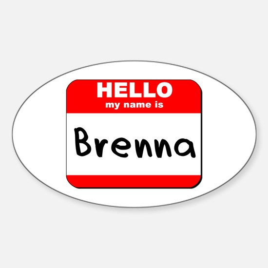 Hello my name is Brenna Oval Decal