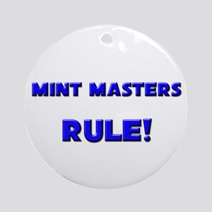 Mint Masters Rule! Ornament (Round)