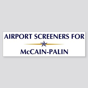 AIRPORT SCREENERS for McCain- Bumper Sticker