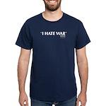 I Hate War Dark T-Shirt