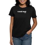 I Hate War Women's Dark T-Shirt