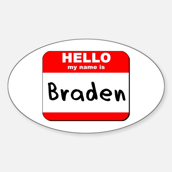 Hello my name is Braden Oval Decal