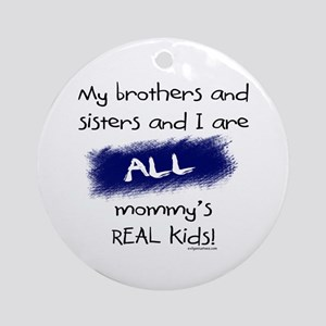 All are real kids Ornament (Round)