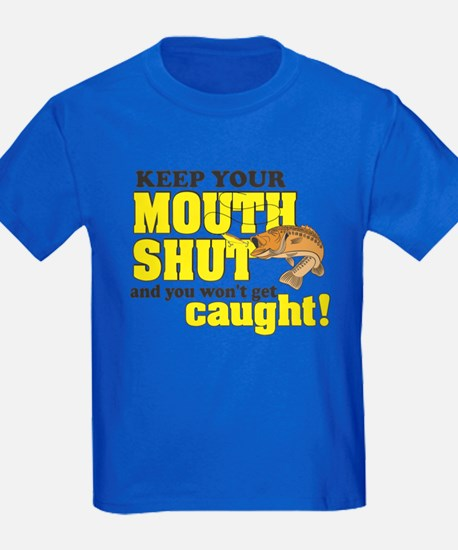 Keep Your Mouth Shut (Fishing) T