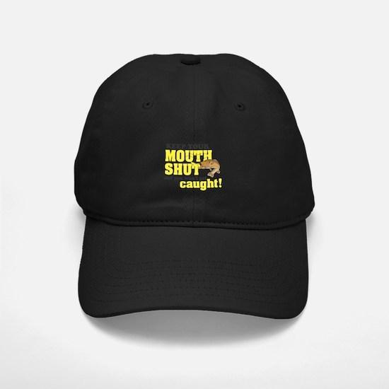 Keep Your Mouth Shut (Fishing) Baseball Hat