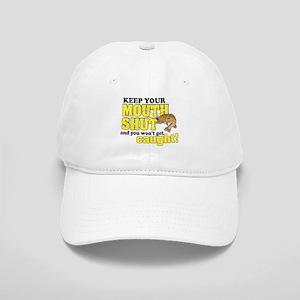 Keep Your Mouth Shut (Fishing) Cap