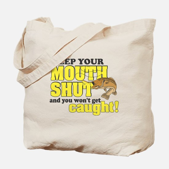 Keep Your Mouth Shut (Fishing) Tote Bag