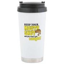 Keep Your Mouth Shut (F Stainless Steel Travel Mug
