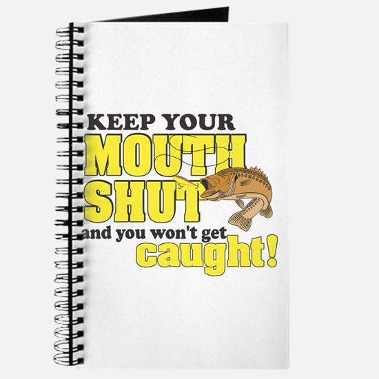 Keep Your Mouth Shut (Fishing) Journal
