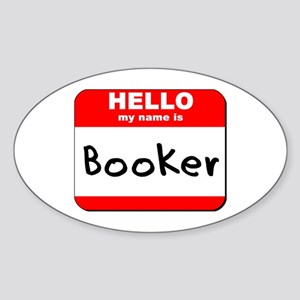 Hello my name is Booker Oval Sticker