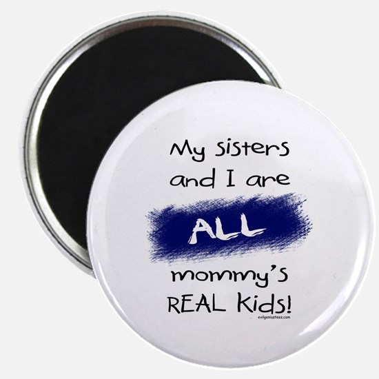 """Sisters and I all real kids 2.25"""" Magnet (10 pack)"""