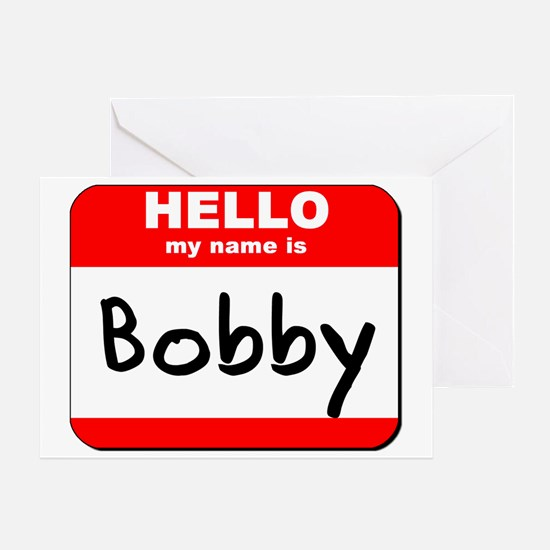 Hello my name is Bobby Greeting Card