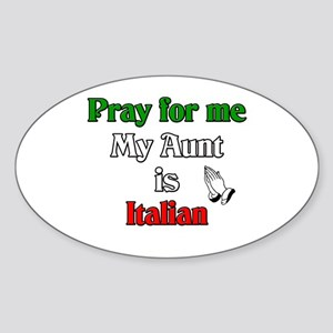 Pray for me my aunt is Italian Oval Sticker