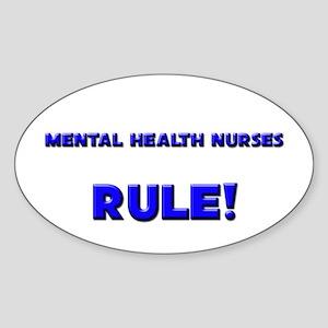 Mental Health Nurses Rule! Oval Sticker