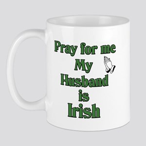 Pray For Me My Husband Is Iri Mug