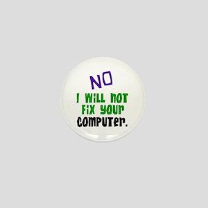 I Won't Fix Your Computer Mini Button