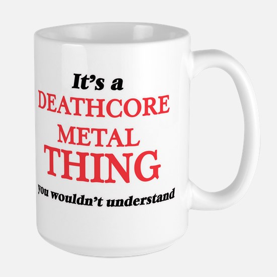 It's a Deathcore Metal thing, you wouldn& Mugs
