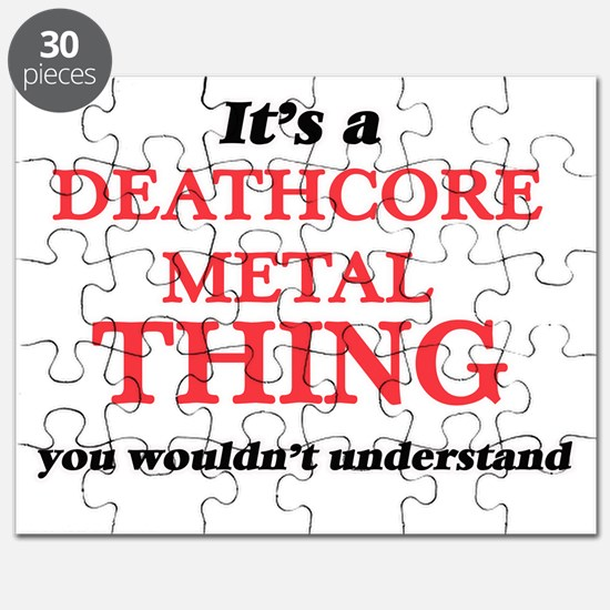 It's a Deathcore Metal thing, you would Puzzle