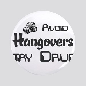 Avoid Hangovers Stay Drunk Button