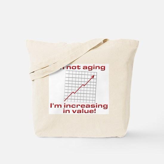 I'm increasing in value Tote Bag
