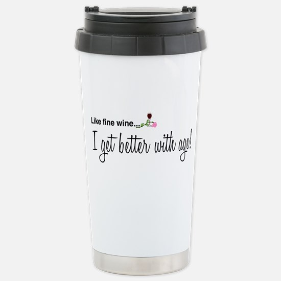 Wine Better With Age Stainless Steel Travel Mug