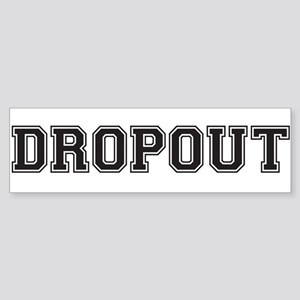 Dropout Bumper Sticker