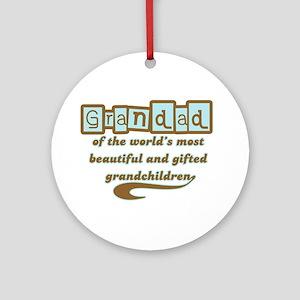Grandad of Gifted Grandchildren Ornament (Round)