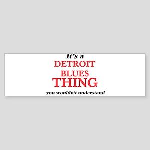 It's a Detroit Blues thing, you Bumper Sticker