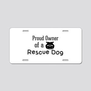 Proud Owner of a Rescue Dog Aluminum License Plate